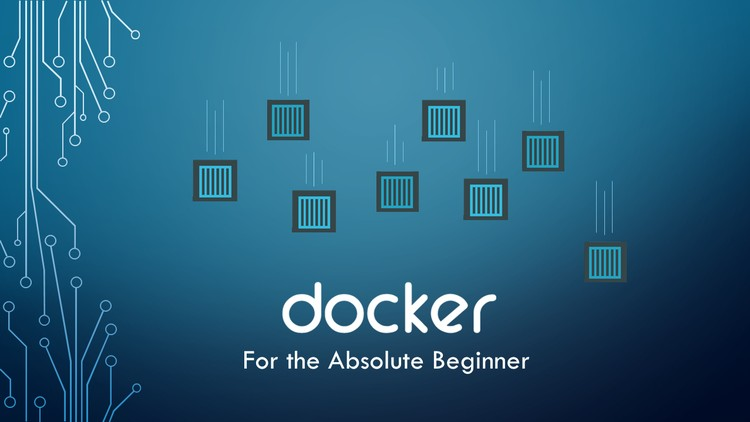 Docker for the Absolute Beginner - Hands On - Udemy course