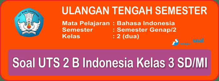 Soal UTS 2 Bahasa Indonesia Kelas 2 Terbaru dan Kunci Jawaban