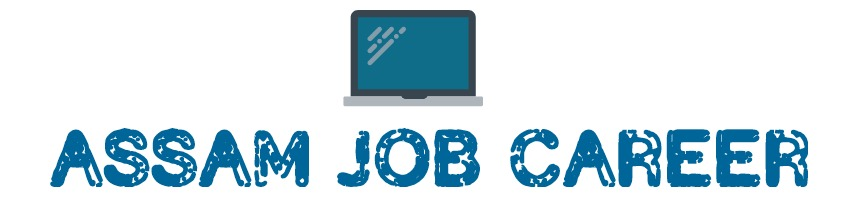 Assamjobcareer.com:-All govt and private sector job in Assam