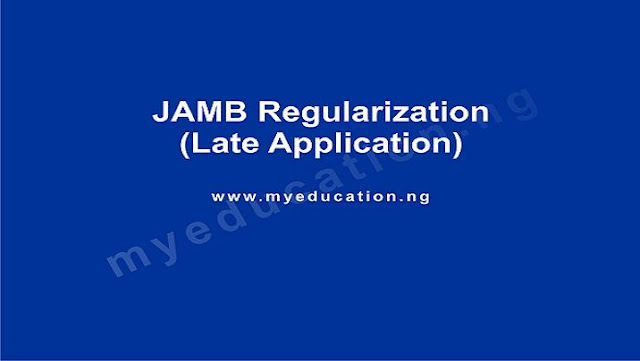 JAMB Regularization (Late Application) Procedure