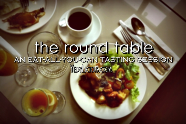 The Round Table Kapitolyo Pasig Affordable Eat-All-You-Can Buffet tasting Session