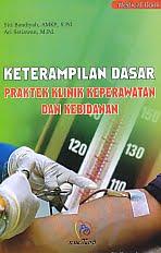 AJIBAYUSTORE  Judul Buku : Keterampilan Dasar - Praktek Klinik Keperawatan Dan Kebidanan Pengarang : Siti Bandiyah, AMKP, SPd - |Ari Setiawan, MPd Penerbit : Nuha Medika
