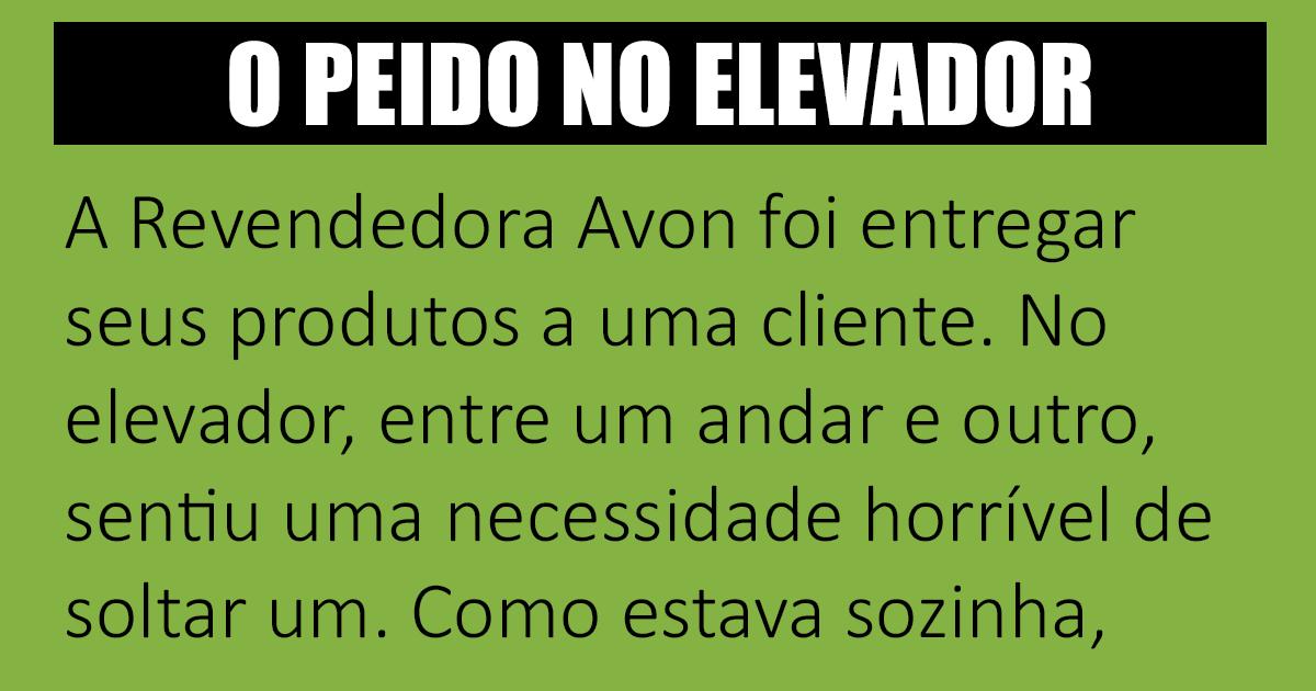 O cheirinho no elevador