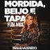 Lançamento: Naiara Azevedo - Mordida, Beijo E Tapa (FUN.MIX)
