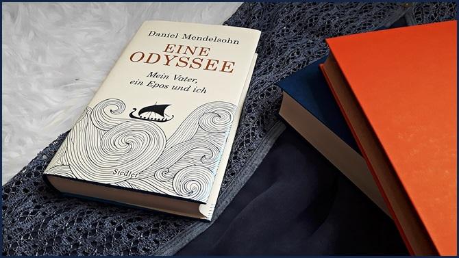 Eine Odyssee: Mein Vater, ein Epos und ich Daniel Mendelsohn