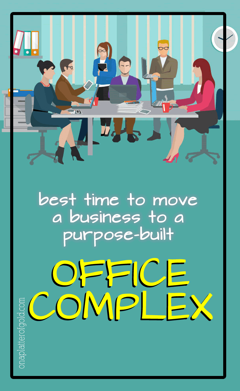 Best Time to Move a Business from the Home Office into a Purpose-built Complex