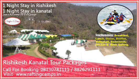 Enjoy River rafting in Rishikesh & kanatal 2N/3D Group Tour packages Book Now