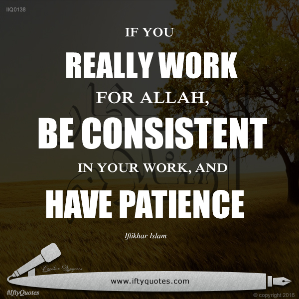 Ifty Quotes | If you really work for Allah, be consistent in your work and have patience | Iftikhar Islam