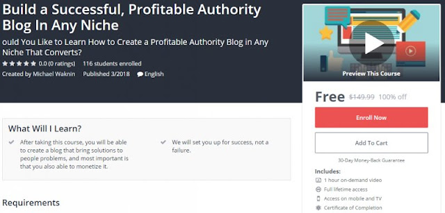 [100% Off] Build a Successful, Profitable Authority Blog In Any Niche  Worth 149,99$