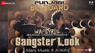 Gangster Look Song Lyrics | A-Kay | Punjabi Song Lyrics