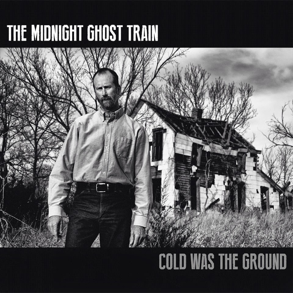 Midnight Ghost Train - Cold Was The Ground