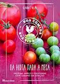http://www.wook.pt/ficha/da-horta-para-a-mesa/a/id/14769745?a_aid=523314627ea40