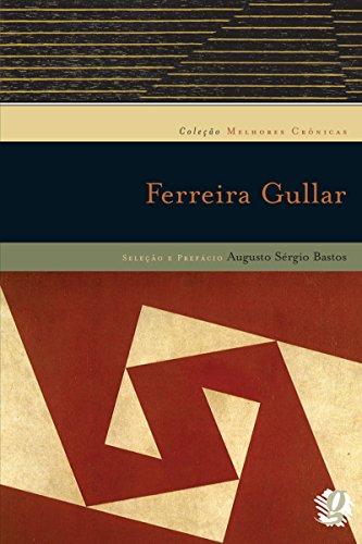 Melhores crônicas Ferreira Gullar - Ferreira Gullar
