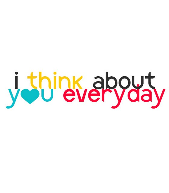 What I Think About You Quotes: I Think About You Everyday