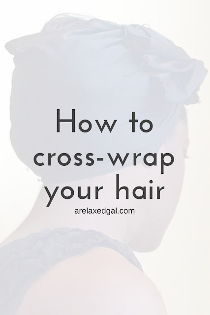 A step-by-step visual tutorial on how to cross wrap relaxed hair.   arelaxedgal.com