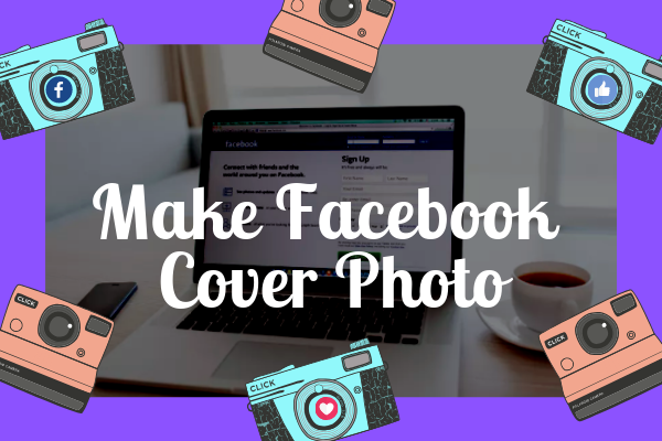 Make Facebook Cover Photo<br/>