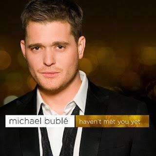 Michael Bublé - Haven't Met You Yet