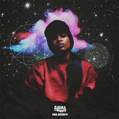 """Audra The Rapper - """"No Body"""" (2015)"""