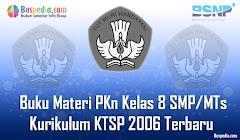 Lengkap - Buku Materi PKn Kelas 8 SMP/MTs Kurikulum KTSP 2006 Terbaru