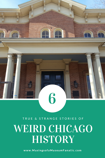 6 True & Strange Stories of Weird Chicago History: Musings of a Museum Fanatic
