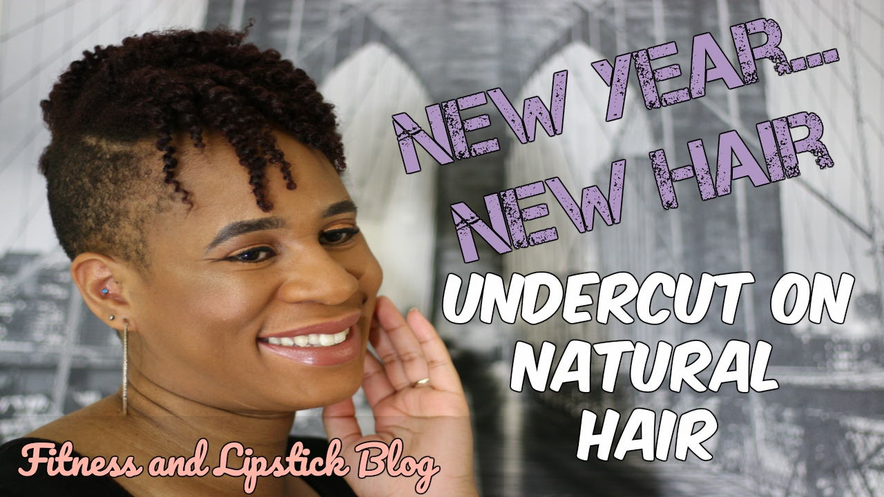 New Haircutundercut On Natural Hair Fitness And Lipstick