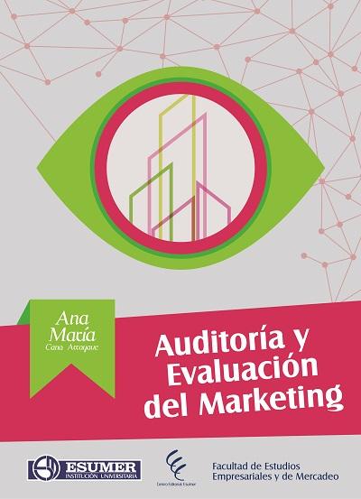 Auditoría y evaluación del marketing – Ana María Cano Arroyave