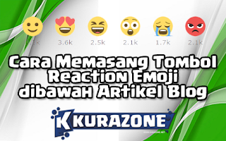 Cara Memasang Tombol Reaction Emoji dibawah Artikel Blog