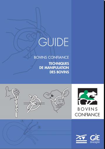 GUIDE BOVINS CONFIANCE TECHNIQUES DE MANIPULATION DES BOVINS  - WWW.VETBOOKSTORE.COM