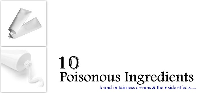 10 Most Poisonous Ingredients Found In Fairness Creams & Their Side Effects.