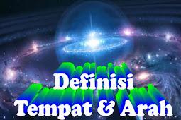 Penjelasan lengkap Allah ada tanpa tempat - Definisi Tempat dan Arah - Part 2