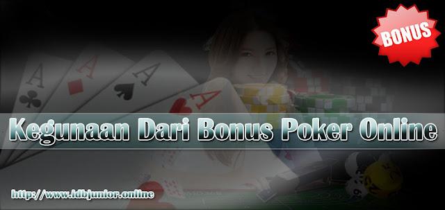 Kegunaan Dari Bonus Poker Online