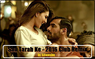 Download-Sau-Tarah-Ke-Dj-Sitanshu-2016-Club-Remix-Untag