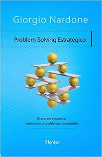 Problem Solving Estratégico: El arte de encontrar soluciones a problemas irresolubles - Giorgio Nardone