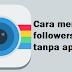 Cara menambah followers ig tanpa aplikasi