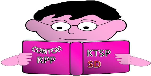 Contoh RPP KTSP SD Kelas 1, 2, 3, 4, 5 dan 6 Lengkap