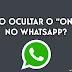 """Como ocultar o """"online"""" no WhatsApp?"""