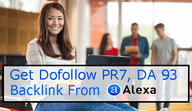 How To Get Dofollow Backlink From Alexa PR7 DA 93
