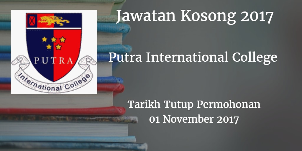 Jawatan Kosong Putra International College 01 November 2017