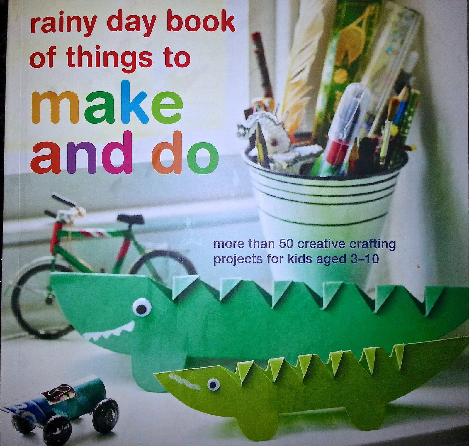 Rainy Day Book Of Things To Make And Do Crafts For Kids Giveaway