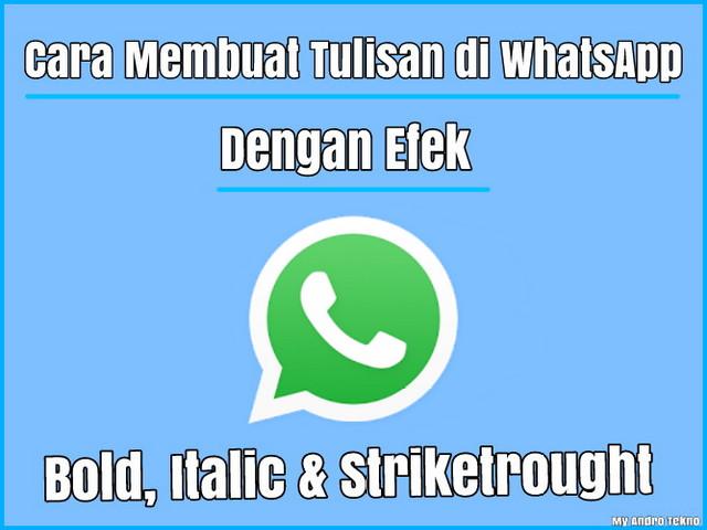 Cara Membuat Tulisan Tebal, Miring, atau Coretan di WhatsApp