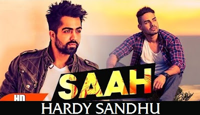 SAAH LYRICS - HARDY SANDHU New Song Pav Dharia