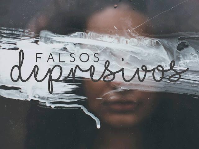 FALSOS DEPRESIVOS