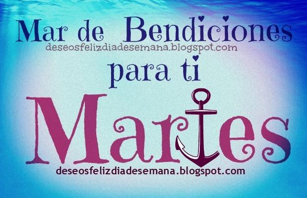 http://www.deseosfelizdiasemana.com/2013/07/feliz-martes-bendiciones.html