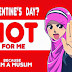 SAY NO TO VALENTINE DAY!!!