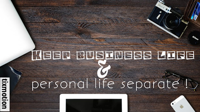 [Business] Keep Business Life And Personal Life Separate