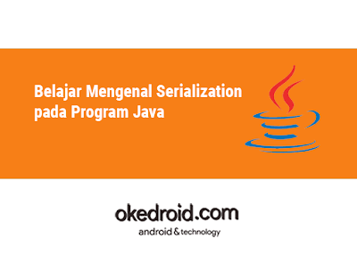 Contoh fungsi Serialisasi dan Deserialisasi coding Java