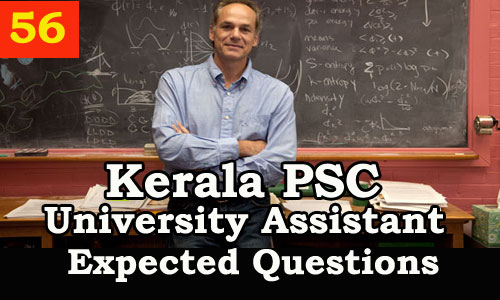 Kerala PSC : Expected Question for University Assistant Exam - 56