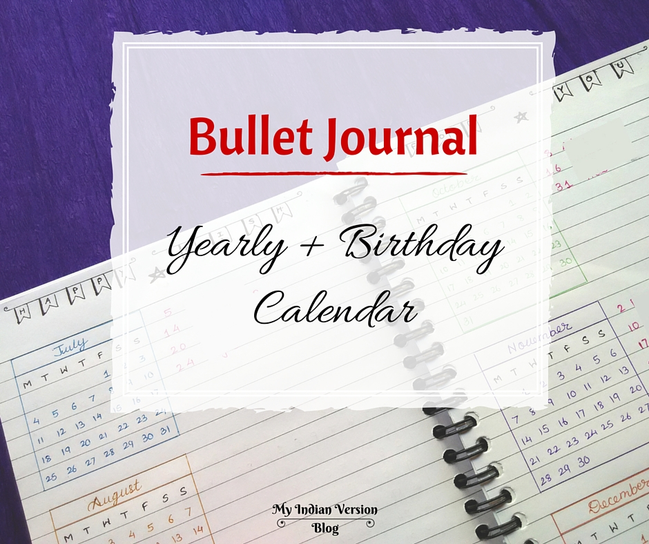 My Indian Version BULLET JOURNAL - Yearly Calendar and Birthday