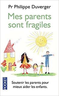 Mes Parents Sont Fragiles de Philippe Duverger PDF