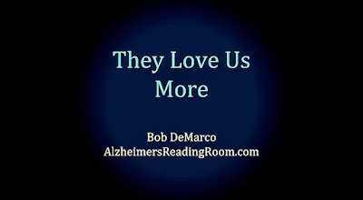 Alzheimer's - They Love Us More